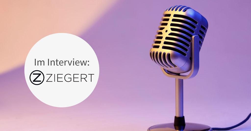 Unser Kunde Ziegert im Interview