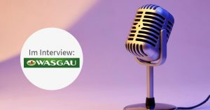 Unser Kunde WASGAU im Interview