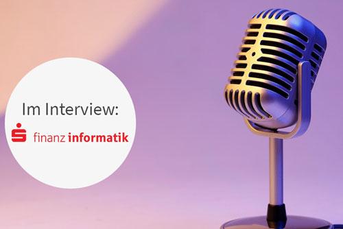 Unser Kunde Finanz Informatik im Interview
